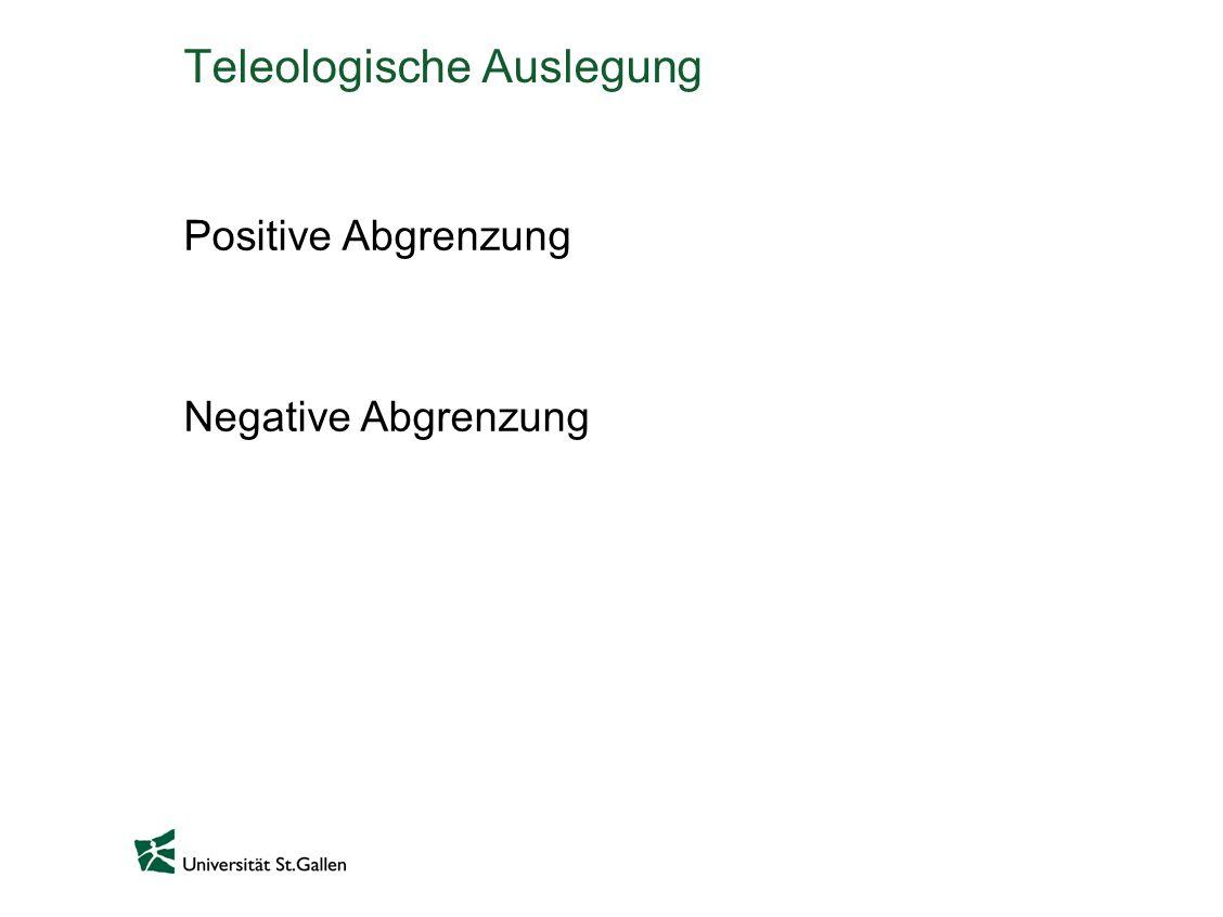 Teleologische Auslegung Positive Abgrenzung Negative Abgrenzung