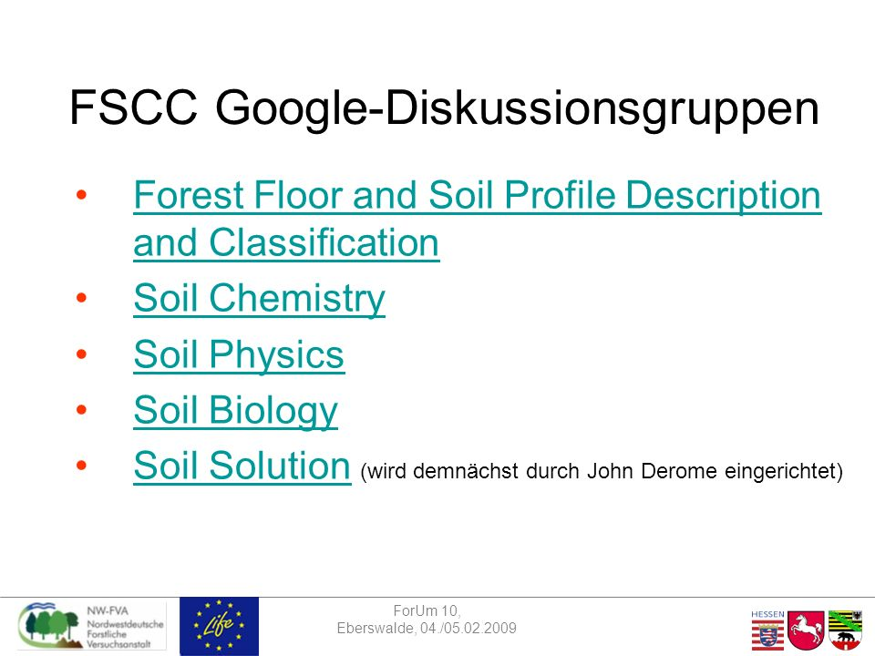 FSCC Google-Diskussionsgruppen Forest Floor and Soil Profile Description and ClassificationForest Floor and Soil Profile Description and Classification Soil Chemistry Soil Physics Soil Biology Soil Solution (wird demnächst durch John Derome eingerichtet)Soil Solution