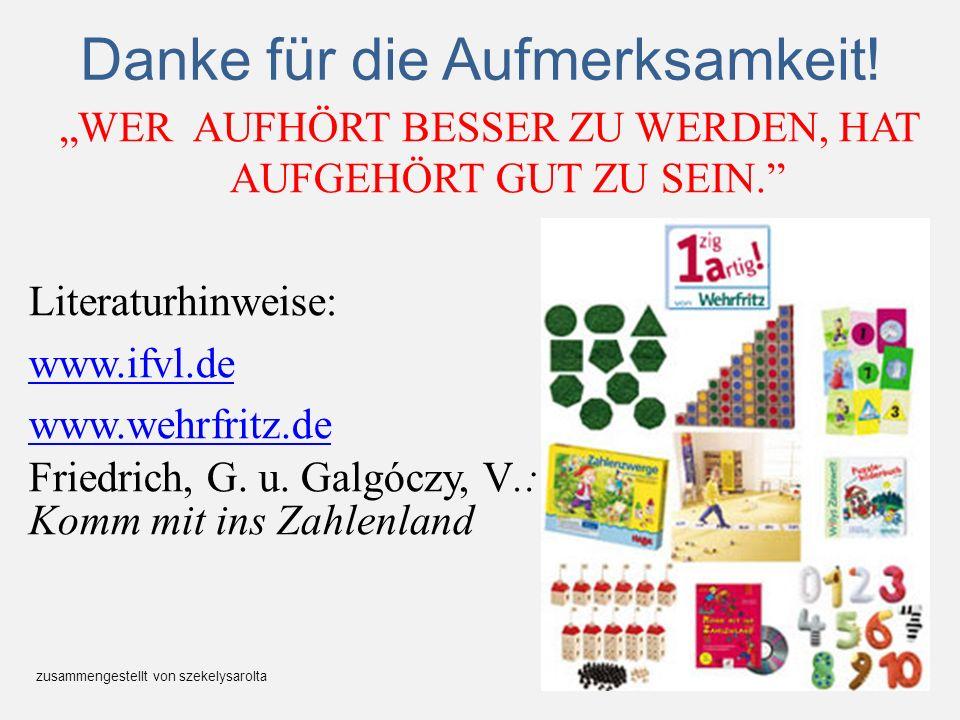 Danke für die Aufmerksamkeit! WER AUFHÖRT BESSER ZU WERDEN, HAT AUFGEHÖRT GUT ZU SEIN. Literaturhinweise: www.ifvl.de www.wehrfritz.de Friedrich, G. u