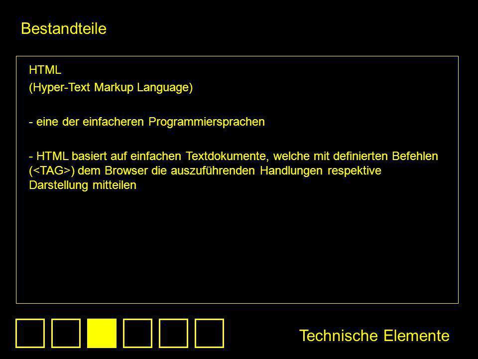 HTML (Hyper-Text Markup Language) - eine der einfacheren Programmiersprachen - HTML basiert auf einfachen Textdokumente, welche mit definierten Befehl