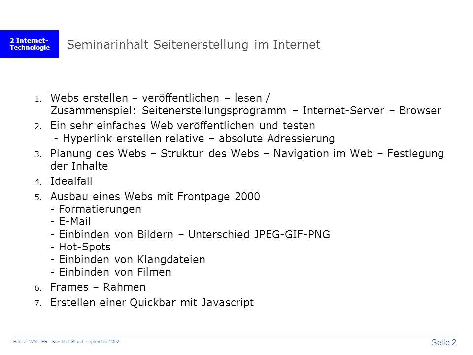 2 Internet- Technologie Seite 2 Prof. J.