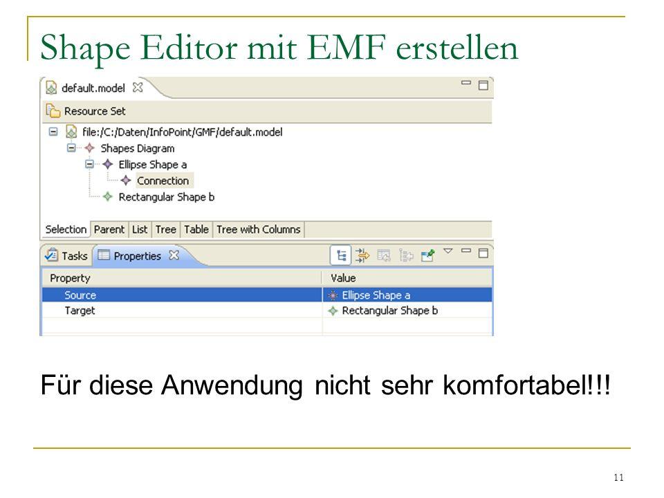11 Shape Editor mit EMF erstellen Für diese Anwendung nicht sehr komfortabel!!!