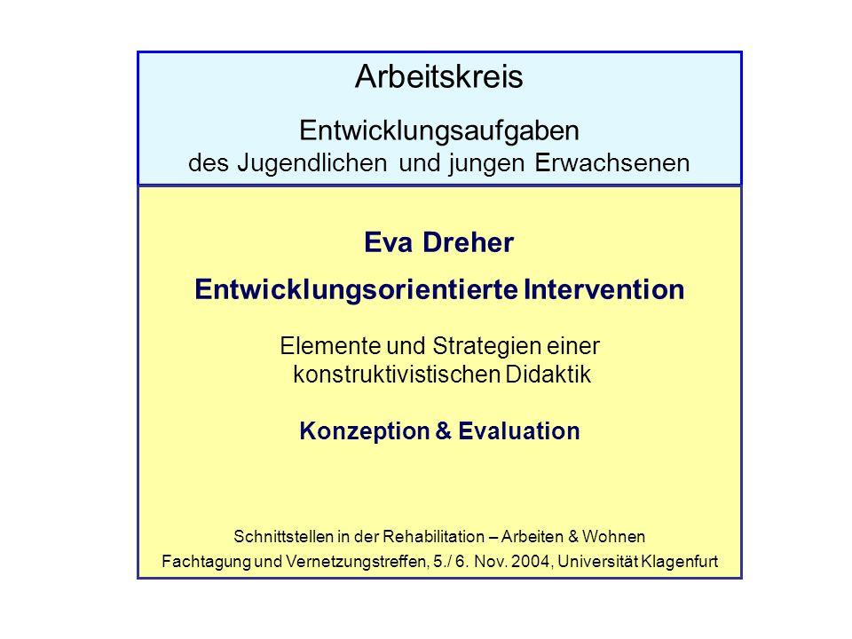 Wissenschaftliche Basis / Fragestellungen / Ziele entwicklungsorientierter Intervention Intervention als technologisches Konstrukt konzeptueller Hintergrund methodologische Transformation handlungseffiziente Implementierung