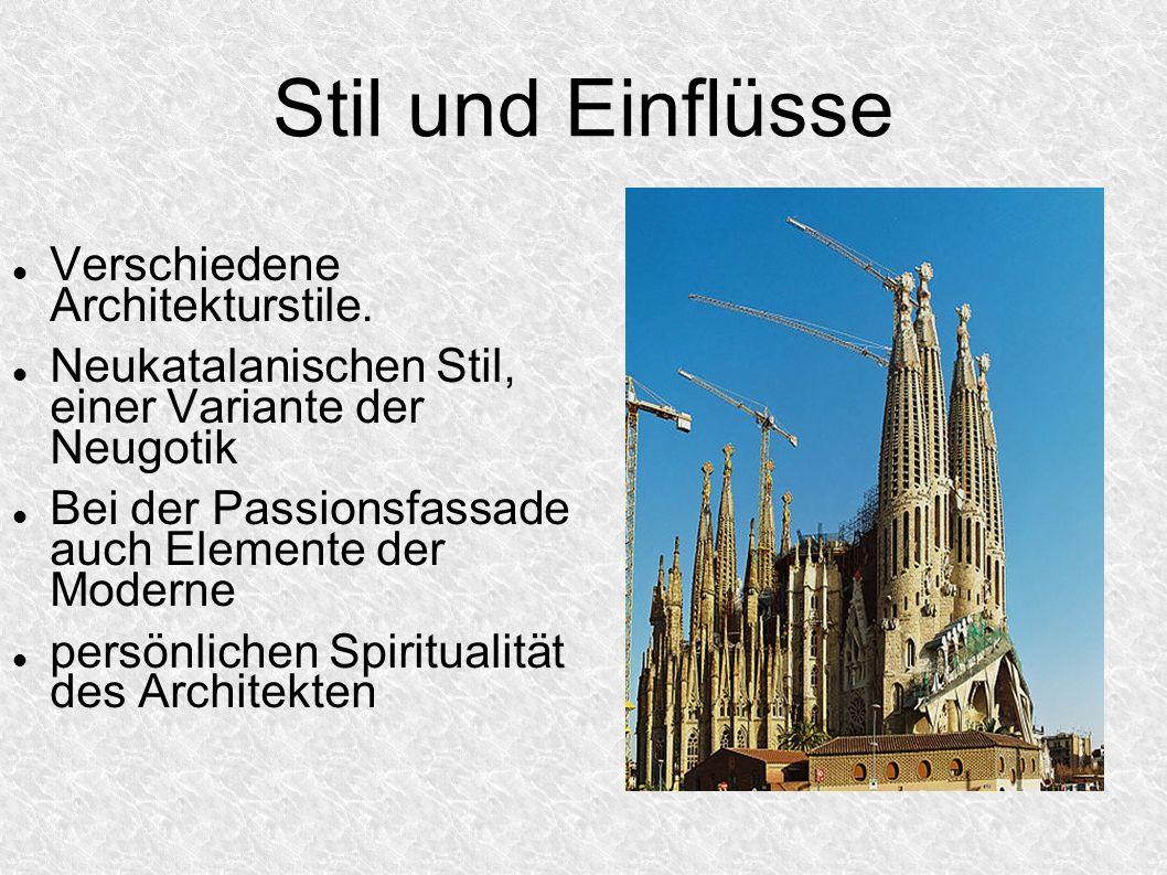 Stil und Einflüsse Verschiedene Architekturstile. Neukatalanischen Stil, einer Variante der Neugotik Bei der Passionsfassade auch Elemente der Moderne