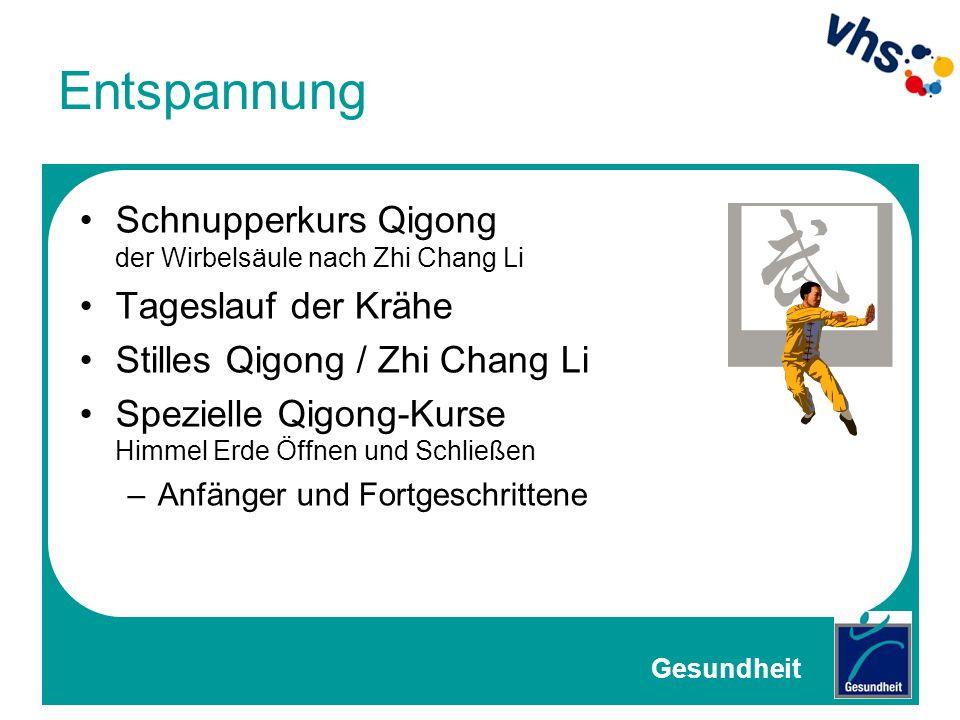 Entspannung Schnupperkurs Qigong der Wirbelsäule nach Zhi Chang Li Tageslauf der Krähe Stilles Qigong / Zhi Chang Li Spezielle Qigong-Kurse Himmel Erd