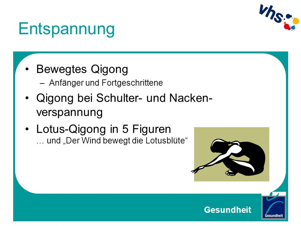 Entspannung Bewegtes Qigong –Anfänger und Fortgeschrittene Qigong bei Schulter- und Nacken- verspannung Lotus-Qigong in 5 Figuren … und Der Wind beweg
