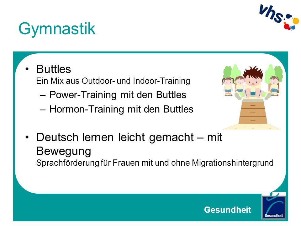 Gymnastik Buttles Ein Mix aus Outdoor- und Indoor-Training –Power-Training mit den Buttles –Hormon-Training mit den Buttles Deutsch lernen leicht gema
