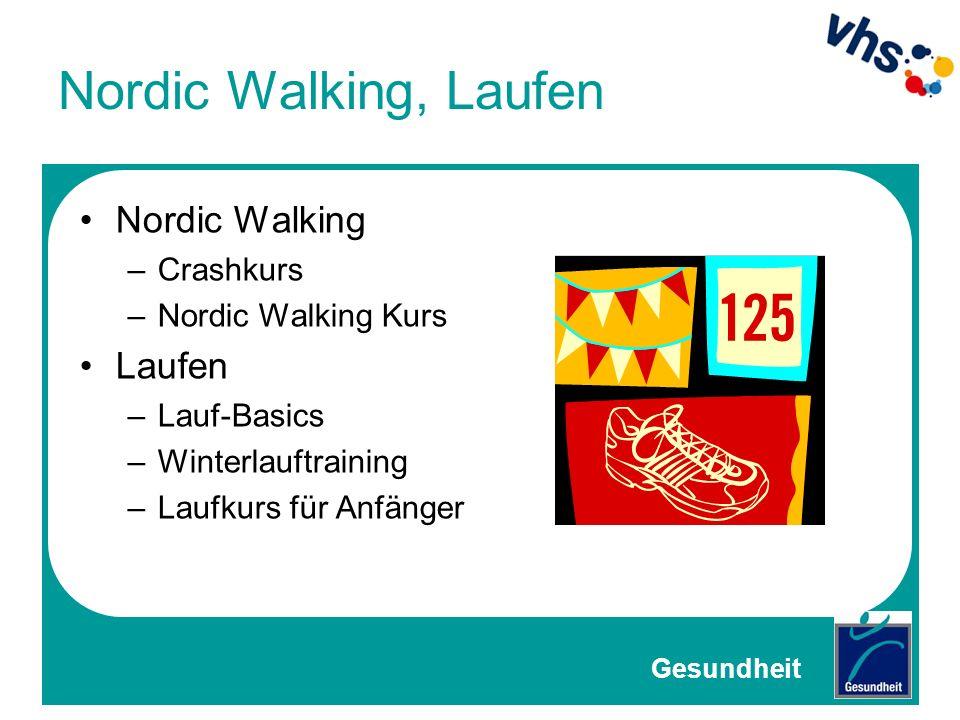Nordic Walking, Laufen Nordic Walking –Crashkurs –Nordic Walking Kurs Laufen –Lauf-Basics –Winterlauftraining –Laufkurs für Anfänger Gesundheit