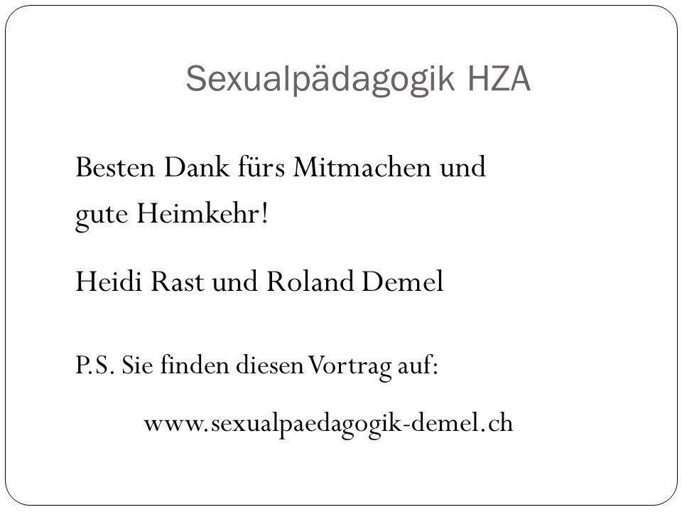 Sexualpädagogik HZA Besten Dank fürs Mitmachen und gute Heimkehr.