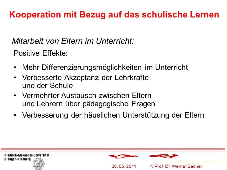 Prof. Dr. Werner Sacher 2010 26. 05. 2011 Prof. Dr. Werner Sacher Mehr Differenzierungsmöglichkeiten im Unterricht Verbesserte Akzeptanz der Lehrkräft
