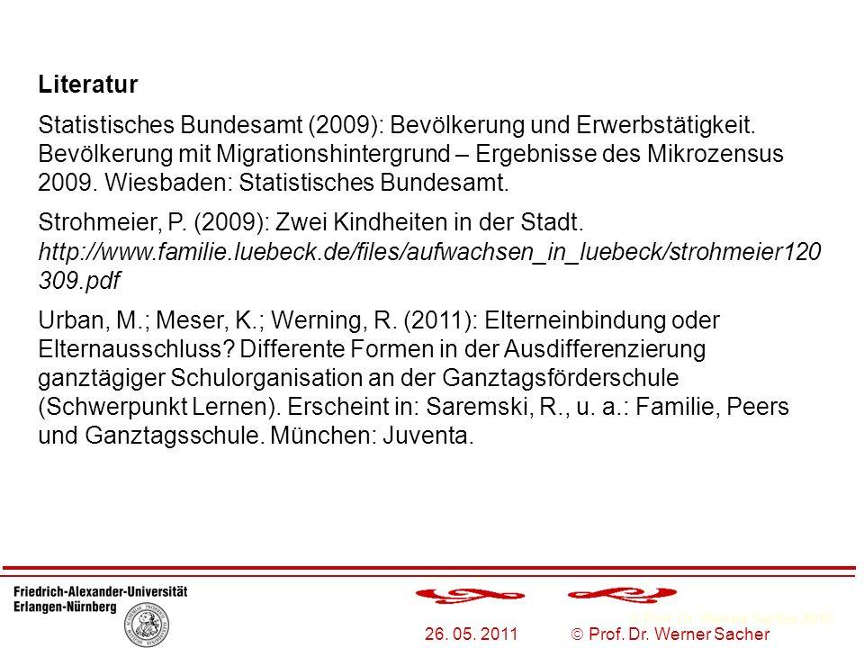 Prof. Dr. Werner Sacher 2010 26. 05. 2011 Prof. Dr. Werner Sacher Literatur Statistisches Bundesamt (2009): Bevölkerung und Erwerbstätigkeit. Bevölker