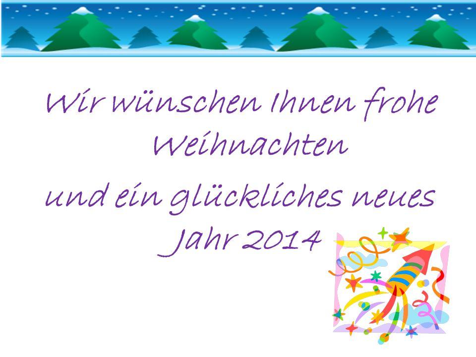 Wir wünschen Ihnen frohe Weihnachten und ein glückliches neues Jahr 2014