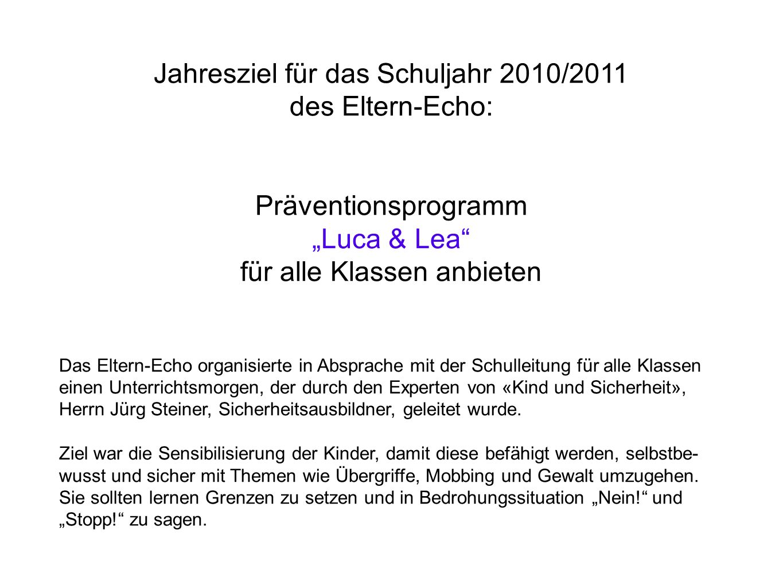 Präventionsprogramm Luca & Lea Evaluation des Jahresziels durch das Eltern-Echo Layout: Werner Kramer Text und Bilder: Karin Käppeli