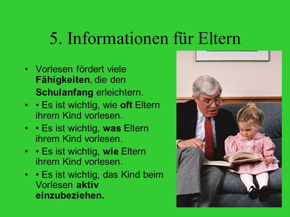 5.Informationen für Eltern Vorlesen fördert viele Fähigkeiten, die den Schulanfang erleichtern.