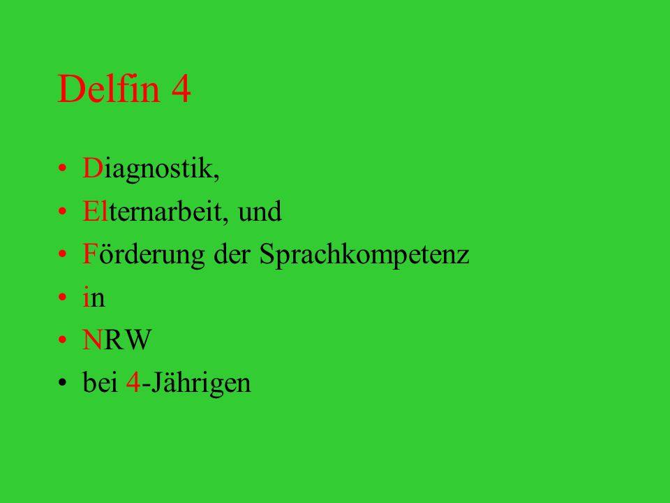 Delfin 4 Diagnostik, Elternarbeit, und Förderung der Sprachkompetenz in NRW bei 4-Jährigen