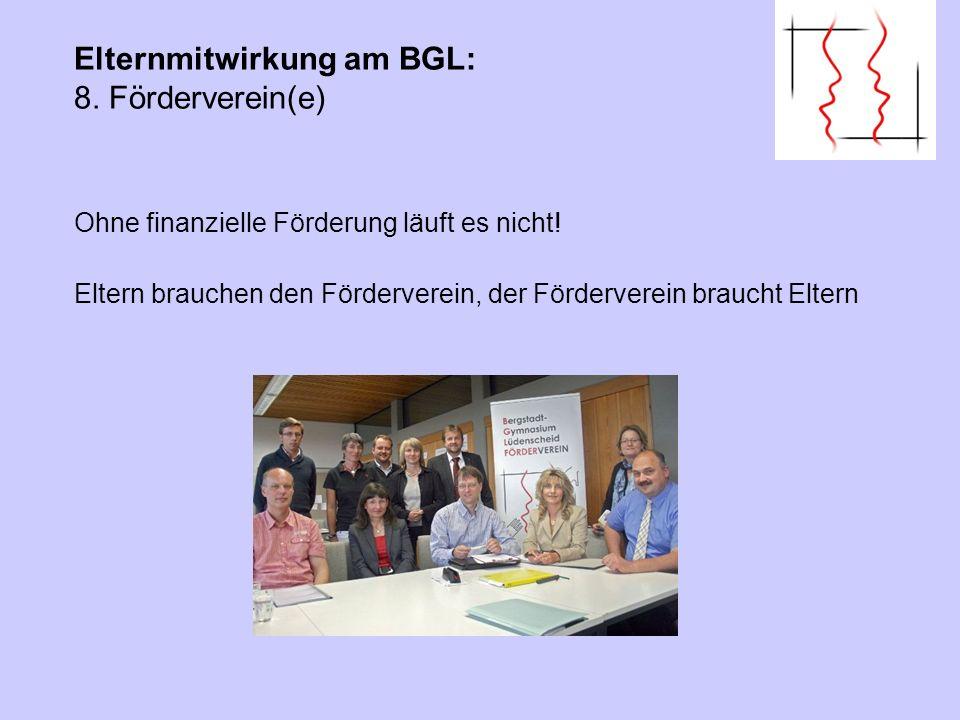 Elternmitwirkung am BGL: 8. Förderverein(e) Ohne finanzielle Förderung läuft es nicht! Eltern brauchen den Förderverein, der Förderverein braucht Elte