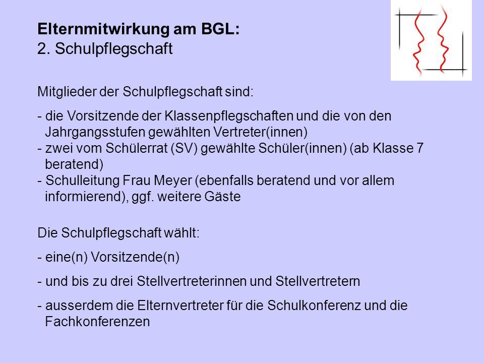 Elternmitwirkung am BGL: 2. Schulpflegschaft Mitglieder der Schulpflegschaft sind: - die Vorsitzende der Klassenpflegschaften und die von den Jahrgang
