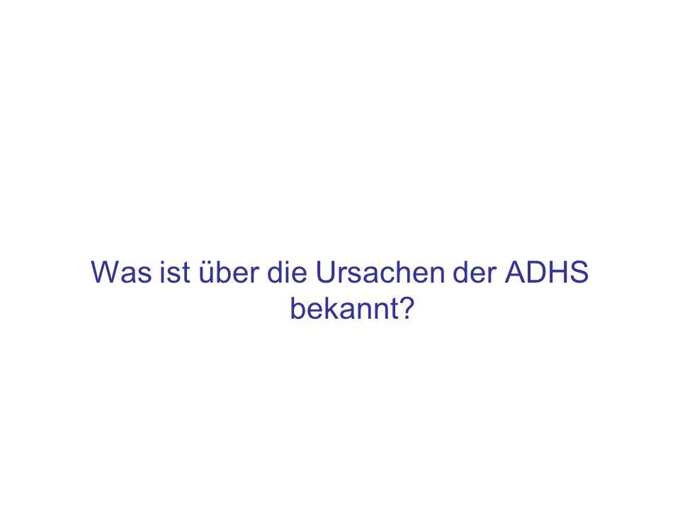 Was ist über die Ursachen der ADHS bekannt?