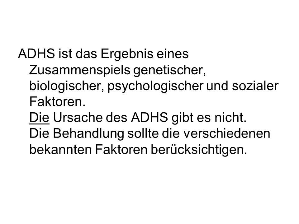 ADHS ist das Ergebnis eines Zusammenspiels genetischer, biologischer, psychologischer und sozialer Faktoren. Die Ursache des ADHS gibt es nicht. Die B