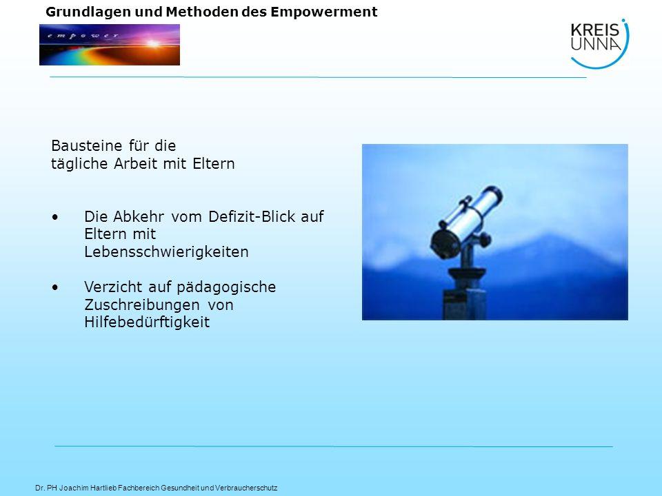 Dr. PH Joachim Hartlieb Fachbereich Gesundheit und Verbraucherschutz Grundlagen und Methoden des Empowerment Bausteine für die tägliche Arbeit mit Elt