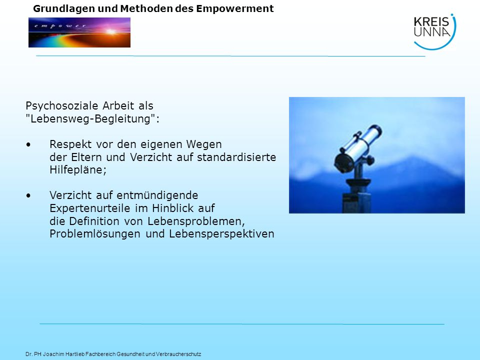 Dr. PH Joachim Hartlieb Fachbereich Gesundheit und Verbraucherschutz Grundlagen und Methoden des Empowerment Psychosoziale Arbeit als