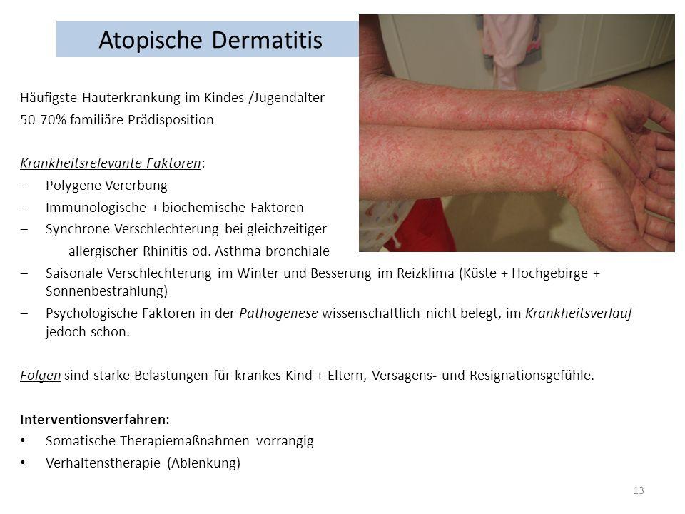 Atopische Dermatitis Häufigste Hauterkrankung im Kindes-/Jugendalter 50-70% familiäre Prädisposition Krankheitsrelevante Faktoren: Polygene Vererbung