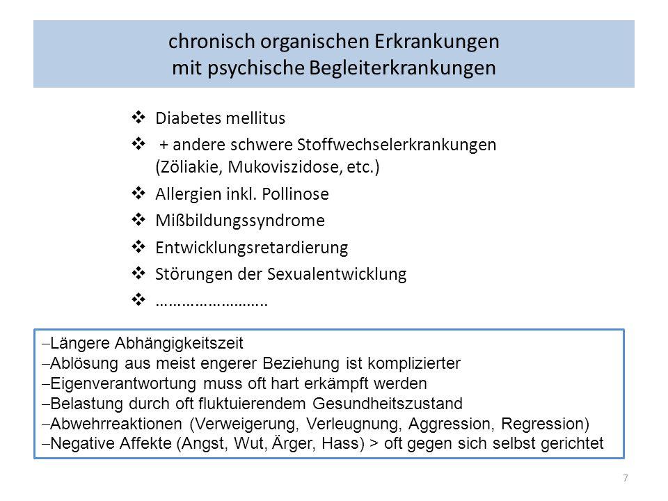 chronisch organischen Erkrankungen mit psychische Begleiterkrankungen Diabetes mellitus + andere schwere Stoffwechselerkrankungen (Zöliakie, Mukoviszi