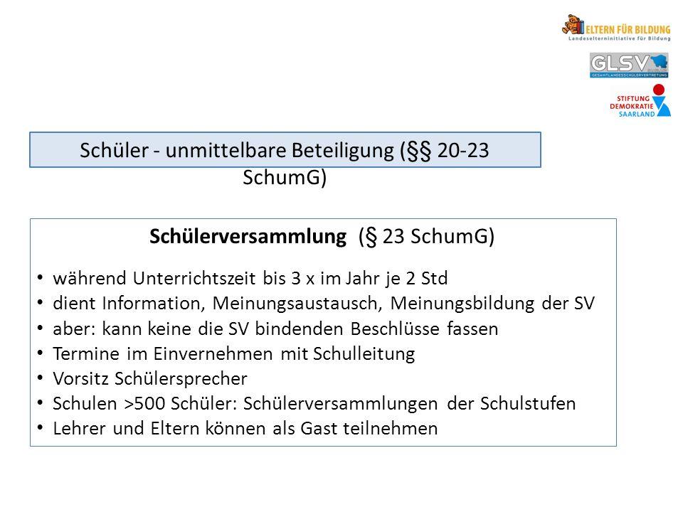 Schülerversammlung (§ 23 SchumG) während Unterrichtszeit bis 3 x im Jahr je 2 Std dient Information, Meinungsaustausch, Meinungsbildung der SV aber: k