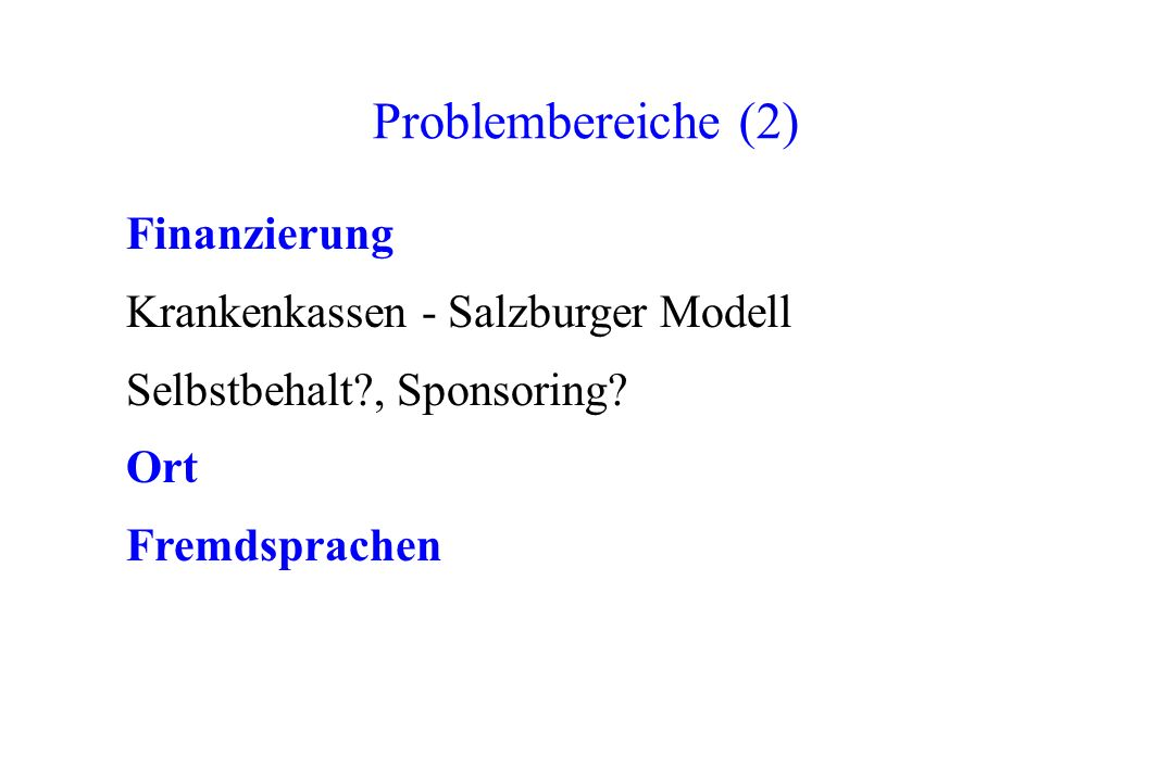 Finanzierung Krankenkassen - Salzburger Modell Selbstbehalt?, Sponsoring? Ort Fremdsprachen Problembereiche (2)