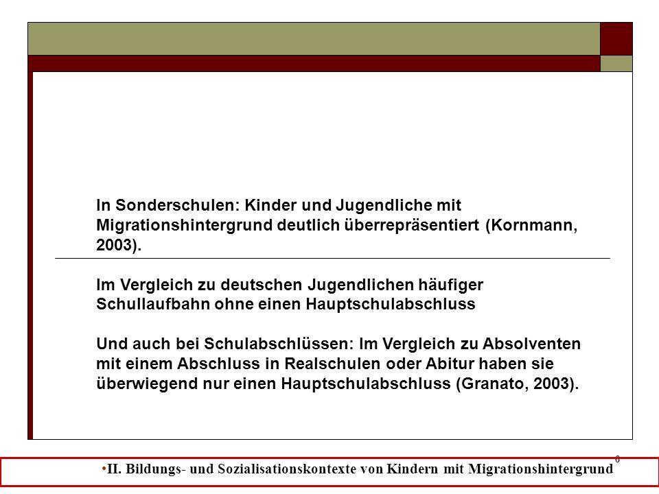 6 In Sonderschulen: Kinder und Jugendliche mit Migrationshintergrund deutlich überrepräsentiert (Kornmann, 2003). Im Vergleich zu deutschen Jugendlich
