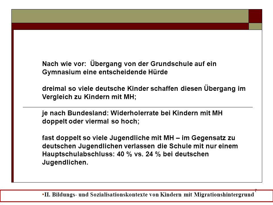7 Nach wie vor: Übergang von der Grundschule auf ein Gymnasium eine entscheidende Hürde dreimal so viele deutsche Kinder schaffen diesen Übergang im V