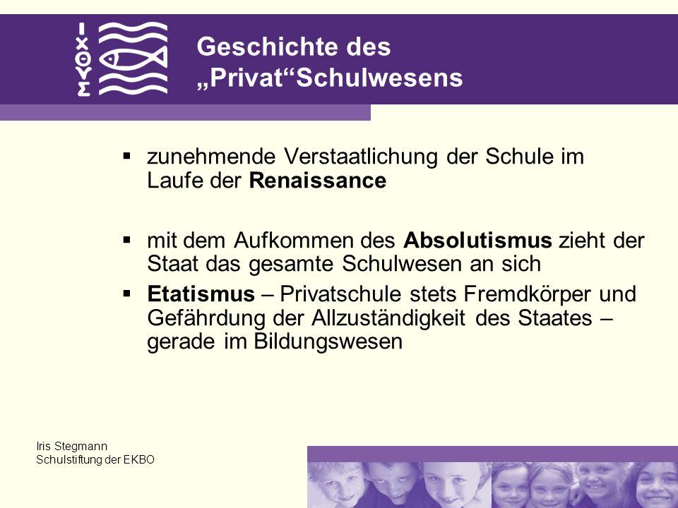 Geschichte des PrivatSchulwesens zunehmende Verstaatlichung der Schule im Laufe der Renaissance mit dem Aufkommen des Absolutismus zieht der Staat das