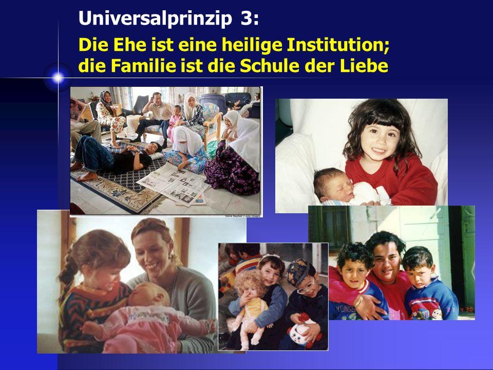 Universalprinzip 3: Die Ehe ist eine heilige Institution; die Familie ist die Schule der Liebe