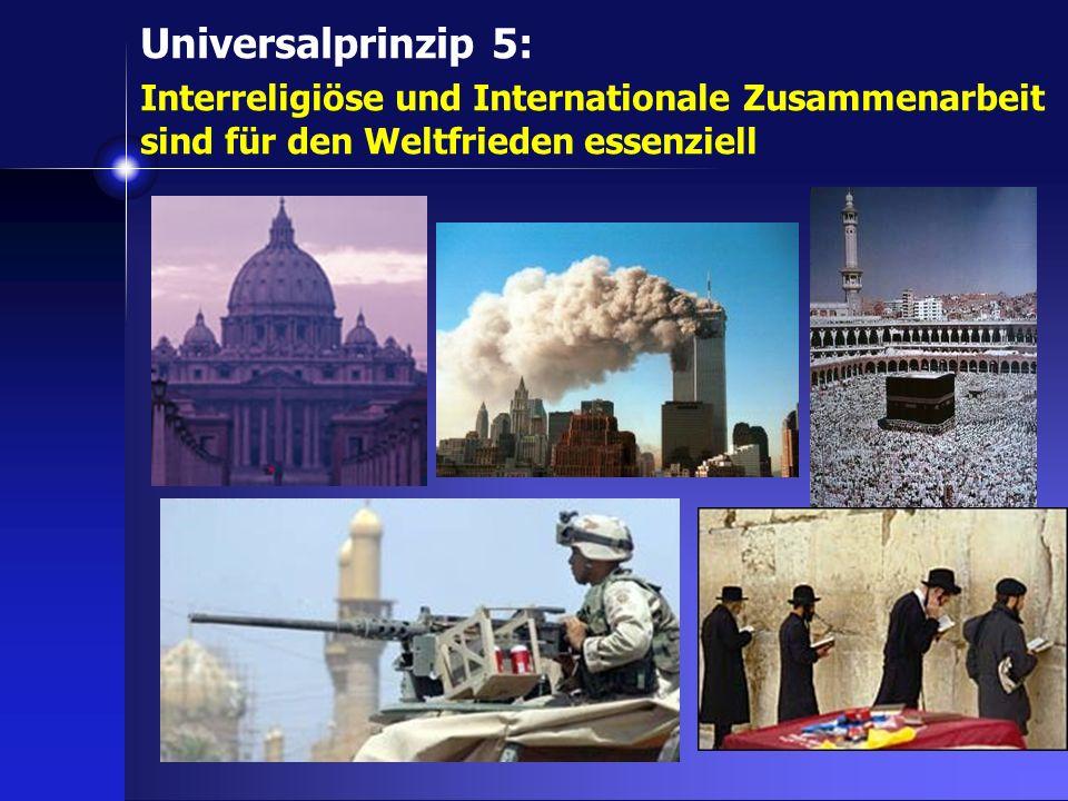 Universalprinzip 5: Interreligiöse und Internationale Zusammenarbeit sind für den Weltfrieden essenziell