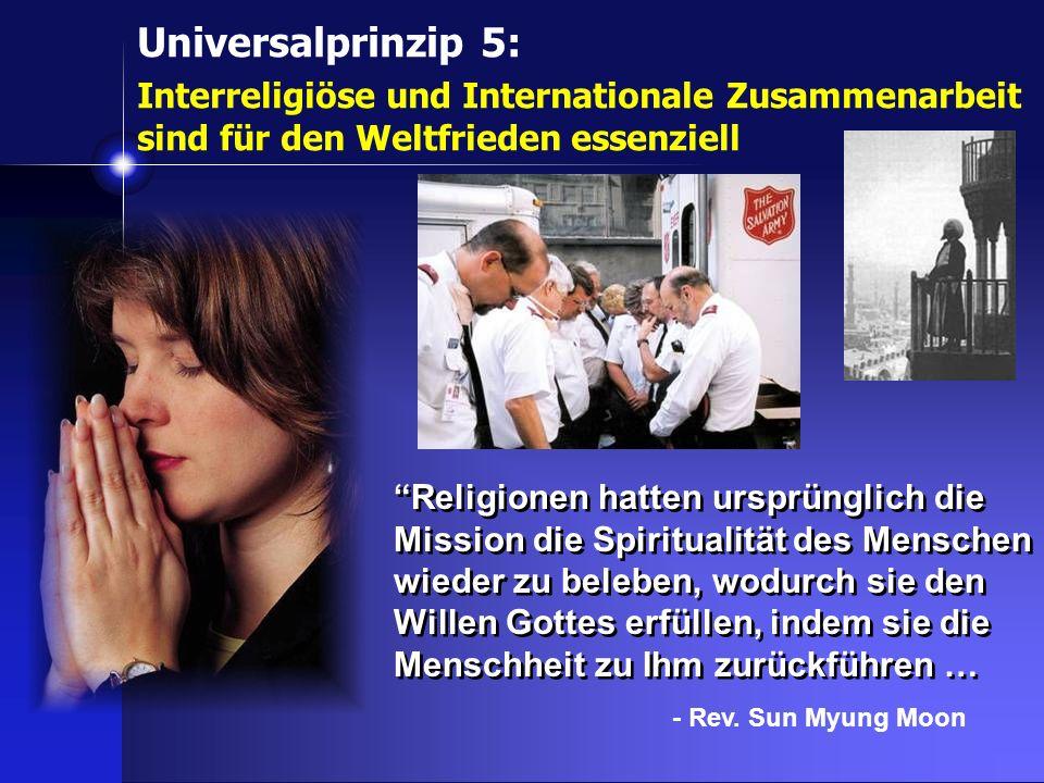 Religionen hatten ursprünglich die Mission die Spiritualität des Menschen wieder zu beleben, wodurch sie den Willen Gottes erfüllen, indem sie die Men