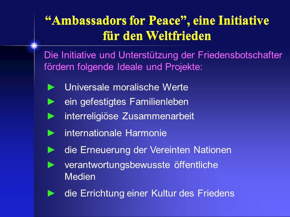 ein gefestigtes Familienleben Ambassadors for Peace, eine Initiative für den Weltfrieden Universale moralische Werte interreligiöse Zusammenarbeit int