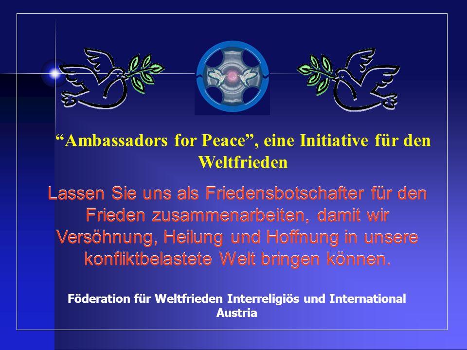 Lassen Sie uns als Friedensbotschafter für den Frieden zusammenarbeiten, damit wir Versöhnung, Heilung und Hoffnung in unsere konfliktbelastete Welt b