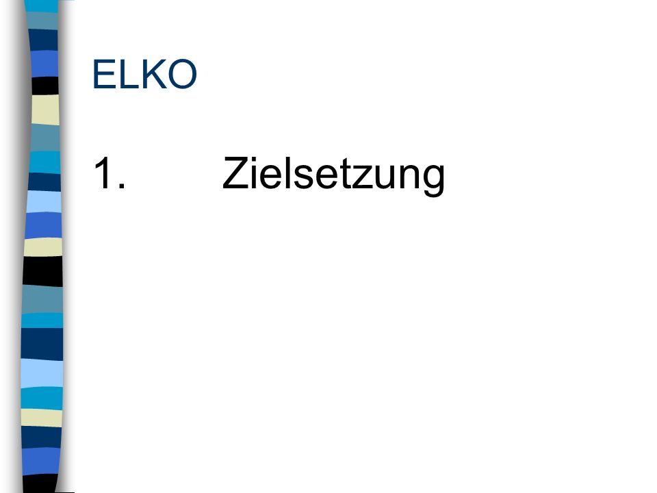ELKO Zielsetzung Die Elko unterstützt den Kontakt zwischen den Eltern, der Schule und den Behörden.
