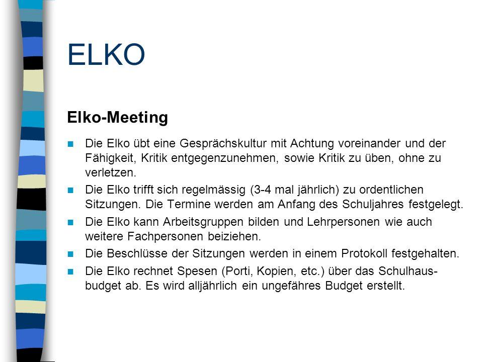 ELKO Elko-Meeting Die Elko übt eine Gesprächskultur mit Achtung voreinander und der Fähigkeit, Kritik entgegenzunehmen, sowie Kritik zu üben, ohne zu verletzen.