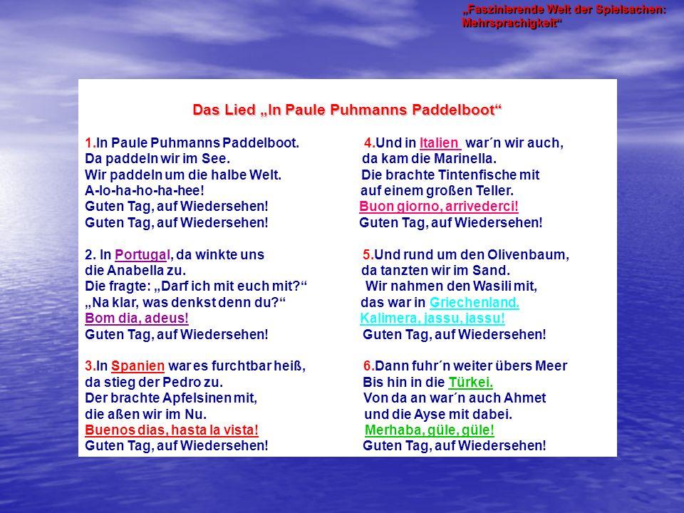Das Lied In Paule Puhmanns Paddelboot 1.In Paule Puhmanns Paddelboot. 4.Und in Italien war´n wir auch, Da paddeln wir im See. da kam die Marinella. Wi
