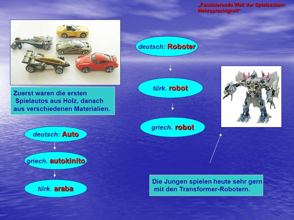 Roboter deutsch: Roboter robot türk. robot robot griech. robot Die Jungen spielen heute sehr gern mit den Transformer-Robotern. Zuerst waren die erste