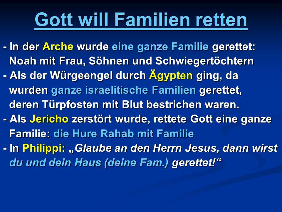 Gott will Familien retten - In der Arche wurde eine ganze Familie gerettet: Noah mit Frau, Söhnen und Schwiegertöchtern Noah mit Frau, Söhnen und Schw