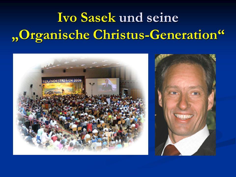 Ivo Sasek und seine Organische Christus-Generation