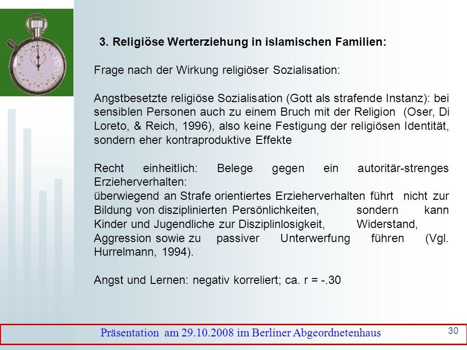 29 3. Religiöse Werterziehung in islamischen Familien: Orientierung ausschließlich an der koranischen Offenbarung: in erster Linie an der Tradition fi