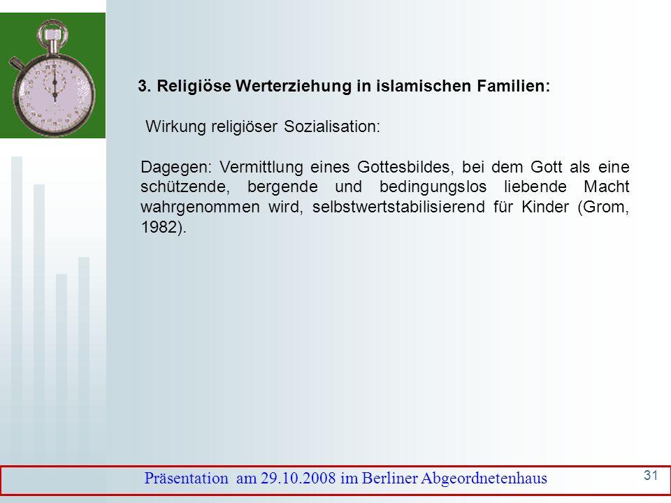 30 3. Religiöse Werterziehung in islamischen Familien: Frage nach der Wirkung religiöser Sozialisation: Angstbesetzte religiöse Sozialisation (Gott al