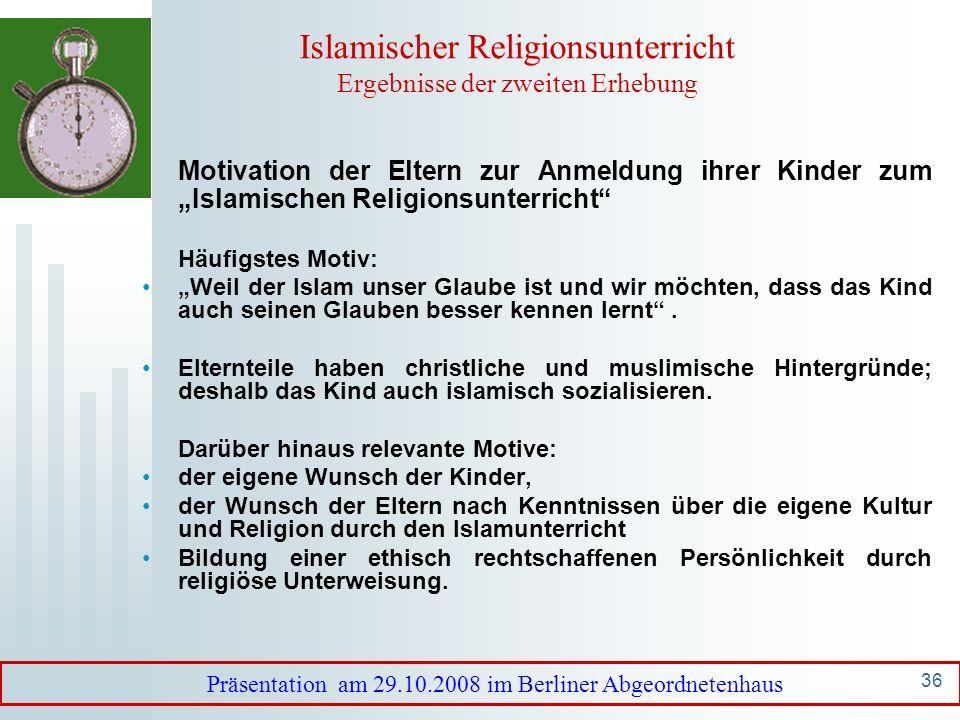 35 Islamischer Religionsunterricht Ergebnisse der zweiten Erhebung Religiöse Unterweisung des Kindes im Elternhaus (Angaben = Fallzahlen): FrageJa, oftmanchmalNein, nie Bringen sie zu Hause ihrem Kind seine Religion bei.