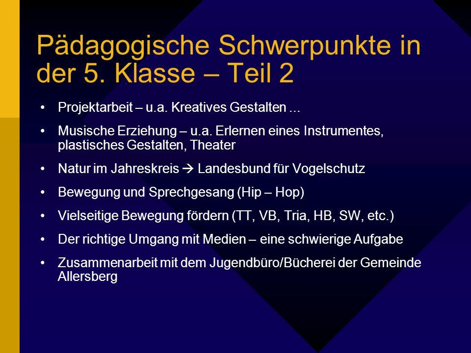 Pädagogische Schwerpunkte in der 5.Klasse – Teil 2 Projektarbeit – u.a.