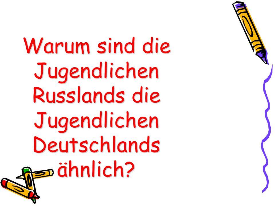 Projekt « Die heutigen Jugendlichen Deutschlands und Russlands» 9. Klasse B. 2012-2013. Schuljahr