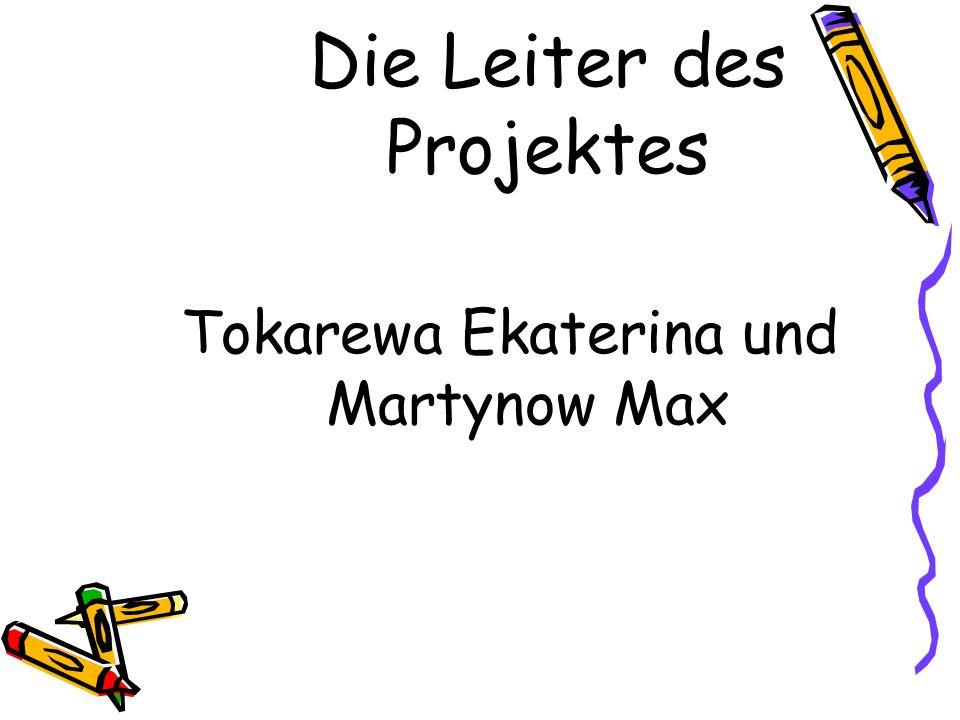 Die Leiter des Projektes Tokarewa Ekaterina und Martynow Max
