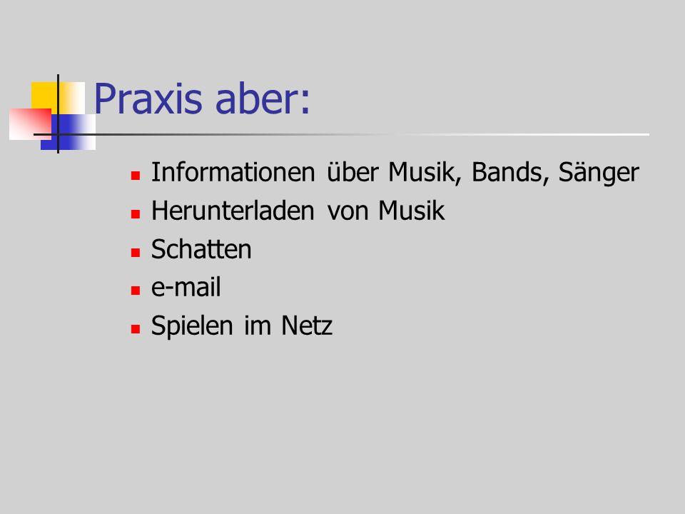 Praxis aber: Informationen über Musik, Bands, Sänger Herunterladen von Musik Schatten e-mail Spielen im Netz